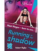 Running in her shadow : an official London 2012 novel