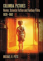 Columbia Pictures : horror, science fiction and fantasy films, 1928-1982