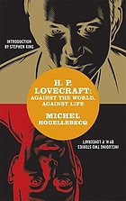 H.P. Lovecraft : against the world, against life