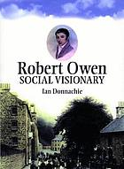 Robert Owen : Owen of New Lanark and New Harmony