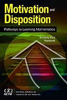 Motivation and disposition : pathways to learning mathematics