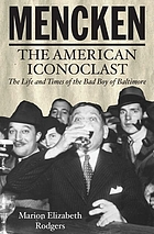 Mencken : the American iconoclast
