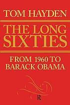 The long sixties : from 1960 to Barack Obama