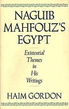 Naguib Mahfouz's Egypt : existential themes in his writings