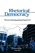Rhetorical democracy : discursive practices of civic engagement : selected papers from the 2002 conference of the Rhetoric Society of America