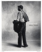 Irving Penn - Small trades : [... published in conjunction with the exhibition Irving Penn: Small Trades, held at the J. Paul Getty Museum from September 9, 2009, to January 10, 2010]