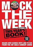 Mock the week : this year's book : all-new scenes we'd like to see