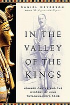 In the valley of the kings : Howard Carter and the mystery of King Tutankhamun's tomb