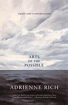 Arts of the possible : essays and conversations