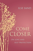 Come closer : on love and self-protection