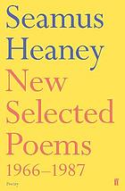 New selected poems : 1966-1987