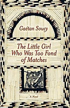 The little girl who was too fond of matches : a novel