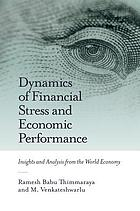 Dynamics of Financial Stress and Economic Performance : Insights and Analysis from the World Economy