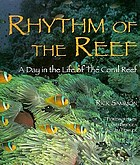 Rhythm of the reef : a day in the life of the coral reef
