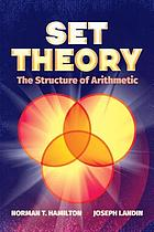 Set theory : the structure of arithmetic
