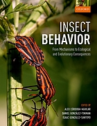 Insect behavior : from mechanisms to ecological and evolutionary consequences