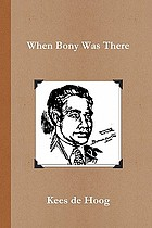 When Bony was there : a chronology of the life and career of detective inspector Napoleon Bonaparte