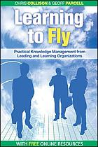 Learning to fly : practical knowledge management from leading and learning organizations