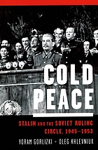 Cold peace : Stalin and the Soviet ruling circle, 1945-1953