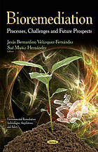 Bioremediation : processes, challenges, and future prospects