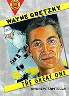 Wayne Gretzky : the great one