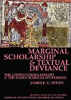 Marginal scholarship and textual deviance : the Commentarium Cornuti and the early scholia on Persius