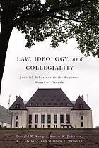 Law, ideology, and collegiality : judicial behaviour in the Supreme Court of Canada
