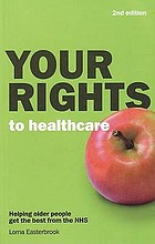 Your rights to healthcare : helping older people get the best from the NHS