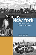 Naming New York : Manhattan places & how they got their names