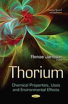 Thorium : chemical properties, uses and environmental effects