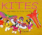 Kites : magic wishes that fly up to the sky