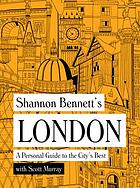 Shannon Bennett's London : a personal guide to the city's best