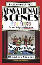 Sensational scenes for teens : the scene studyguide for teen actors