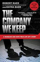 The company we keep : a husband-and-wife true-life spy story