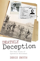 Deathly deception : the real story of Operation Mincemeat