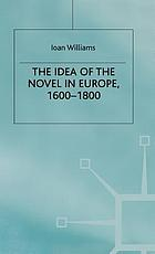 The idea of the novel in Europe, 1600-1800