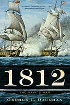 1812 : the Navy's war