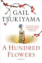A hundred flowers : a novel