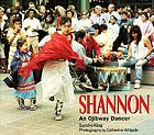 Shannon : an Ojibway dancer
