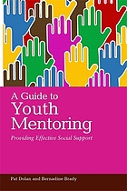 A guide to youth mentoring : providing effective social support