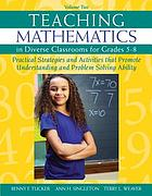 Teaching mathematics in diverse classrooms : practical strategies and activities that promote understanding and problem-solving ability