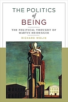 The politics of being : the political thought of Martin Heidegger