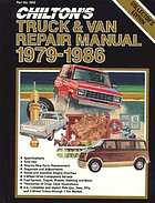 Chilton's truck and van repair manual, 1979-86.