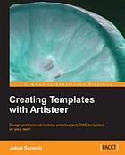 Creating templates with Artisteer : design professional-looking websites and CMS templates, on your own!