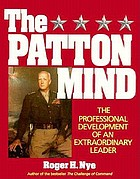 The Patton mind : the professional development of an extraordinary leader