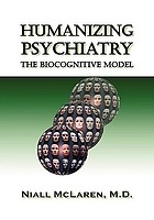 Humanizing psychiatry : the biocognitive model