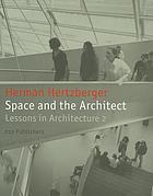 Space and the Architect : lessons in Architecture 2