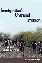 Immigration's unarmed invasion : deadly consequences