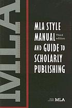 MLA style manual and guide to scholarly publishing.