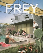Albert Frey : 1903-1998 : a living architecture of the desert